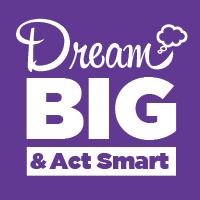 Dream Big Act Smart