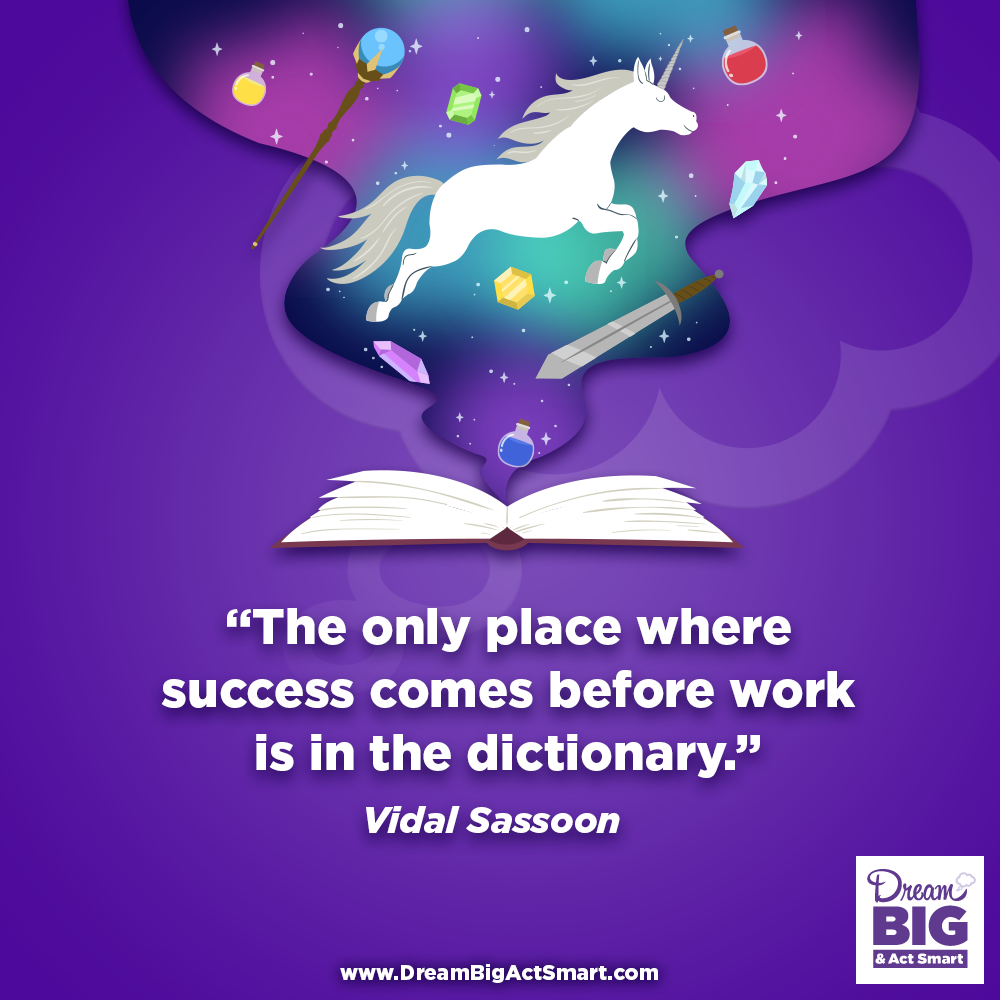 The only place where success comes before work is dictionary